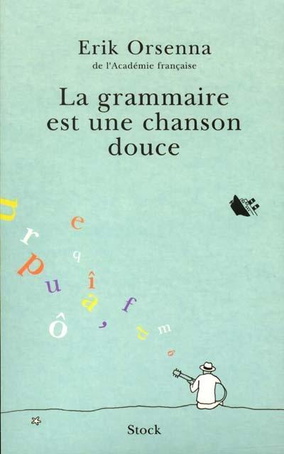 http://bouquins.cowblog.fr/images/livres/lagrammaireestunechansondouce.jpg